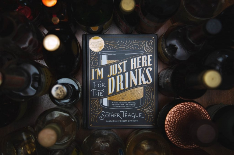 I'm Just Here for the Drinks by Sother Teague | Bartender Atlas
