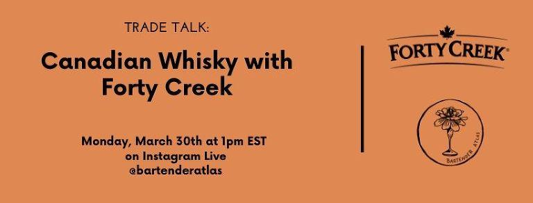 Trade Talk: Forty Creek | Bartender Atlas
